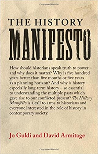 Does Identifying Armitage As Original >> The History Manifesto Jo Guldi David Armitage 9781107432437