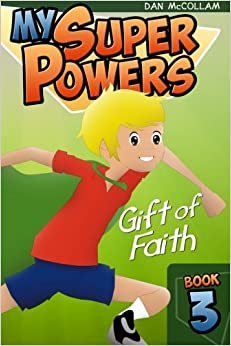 Gift of Faith: Volume 3 (My Super Powers)