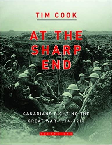 Canadians Fighting the Great War 1914-1916 At the Sharp End