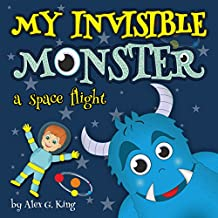 My Invisible Monster: a space flight (Magic story about Billy and his invisible monster)