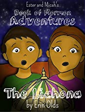 The Liahona (Ester and Micah's Book of Mormon Adventures 1)