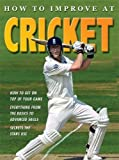 How to Improve at Cricket (How to Improve At... (Ticktock))
