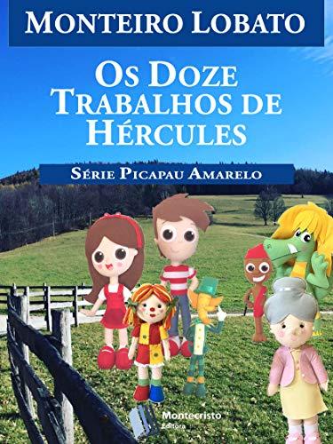Os Doze Trabalhos de Hércules (Série Picapau Amarelo Livro 17)