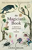 The Magician's Book: A Skeptic's Adventures in Narnia by Miller, Laura (2010) Paperback