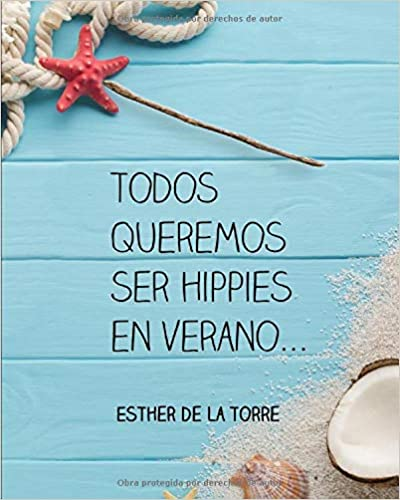 Todos queremos ser hippies en verano – Esther de la Torre (Rom)  51r7GUyle6L._SX398_BO1,204,203,200_