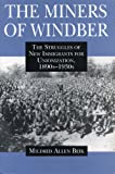 The Miners of Windber: The Struggles of New Immigrants for Unionization, 1890s-1930s, Mildred Beik, 0271015667