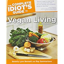 The Complete Idiot's Guide to Vegan Living, Second Edition