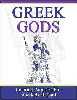 Greek Gods: Coloring Pages for Kids & Kids at Heart (Greek Myths ...