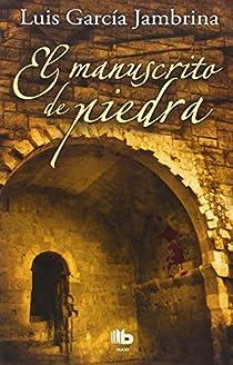 El manuscrito de piedra par García Jambrina
