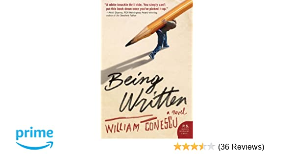 Being Written: A Novel (P S ): William Conescu