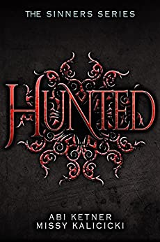 Hunted: The Sinners Series by [Ketner, Abi, Kalicicki, Missy]