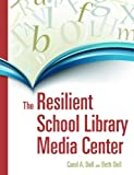 The Resilient School Library, Carol A. Doll and Beth Doll, 1591586399