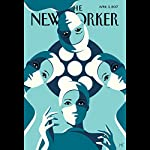 The New Yorker, April 3rd 2017 (Jeffrey Toobin, Siddhartha Mukherjee, Rachel Aviv) | Jeffrey Toobin,Siddhartha Mukherjee,Rachel Aviv