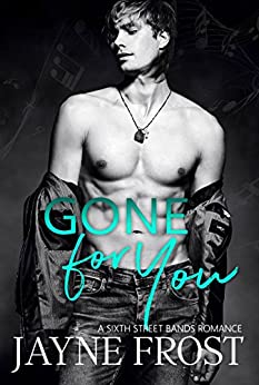 Gone for You: Rockstar Romance (Sixth Street Bands Series Book 1) by [Frost, Jayne]