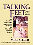 Talking Feet: Solo Southern Dance: Buck, Flatfoot, and Tap