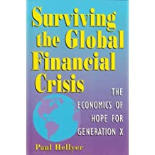 Surviving the Global Financial Crisis: The Economics of Hope for Generation X by Paul Hellyer (1996-04-03)