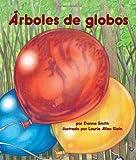 Los árboles de Globos, Danna Smith, 1607187078