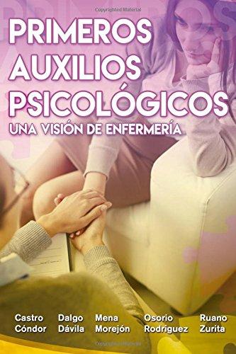 Primeros Auxilios Psicologicos: Una Vision de Enfermeria (Spanish Edition)