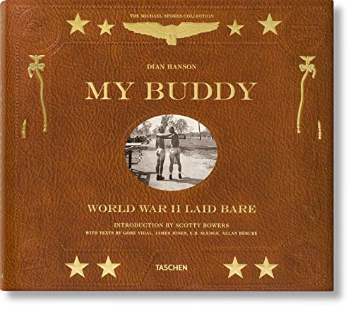 My Buddy: World War II Laid Bare (2nd Edition) (Michael Stokes Collection)