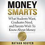 Money Smarts: What Students Want, Graduates Need, and Parents Wish to Know About Money | Nathan Nguyen