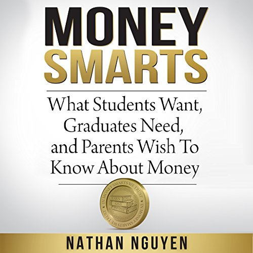 Ebook Money Smarts: What Students Want, Graduates Need, and Parents Wish to Know About Money<br />ZIP