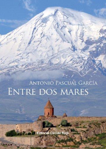 Entre dos mares ( la novela del Genocidio Armenio) (Spanish Edition)