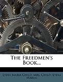 The Freedmen's Book, Lydia Maria Child, 1276103662