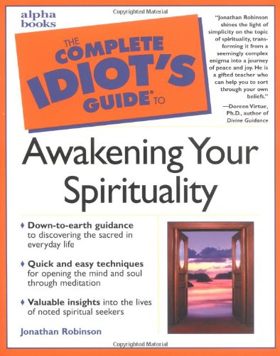 The Complete Idiot's Guide to Awakening Your Spirituality
