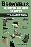 Brownells Guide to 101 Gun Gadgets: Useful Tools and Accessories Every Shooter Must Own offers