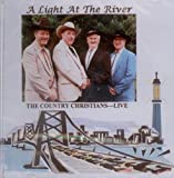 A Light at the River: The Country Christians--Live