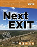 The Next Exit 2016: The Most Accurate Interstate Highway Service Guide Ever Printed (Next Exit: The Most Complete Interstate Highway Guide Ever Printed)