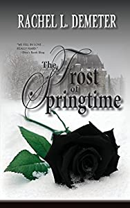 The Frost of Springtime by Rachel L. Demeter (2014-02-14)