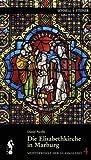 Die Elisabethkirche in Marburg, Parello, Daniel and Toussaint, Rafael, 3795421195