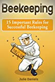 Beekeeping: 15 Important Rules for Successful Beekeeping