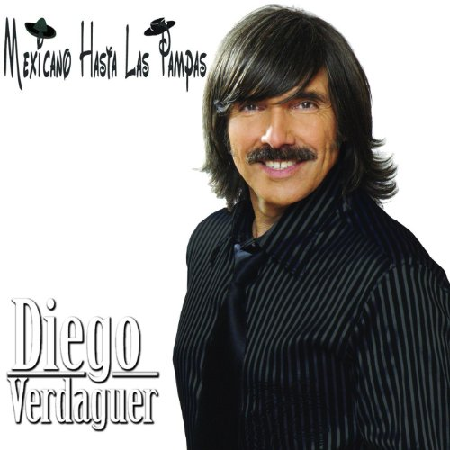 Amazon.com: Mexicano Hasta Las Pampas: Diego Verdaguer: MP3 Downloads