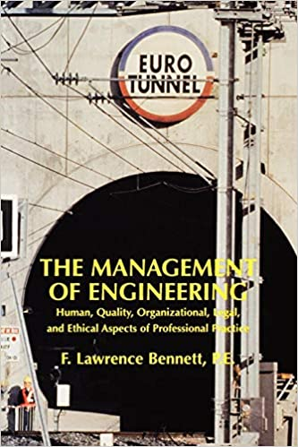 The Management of Engineering: Human Organizational and Ethical Aspects of Professional Practice Quality Legal