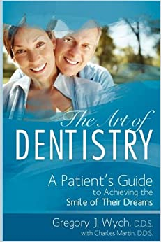 The Art Of Dentistry: A Patient's Guide To Achieving The Smile Of Their Dreams Free Download