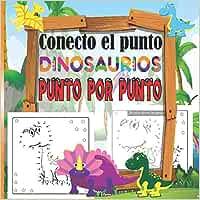 Conecto el punto DINOSAURIOS Punto por Punto: Libro para colorear para niños-niñas a partir de 3 años   Gran idea para un regalo para niñas