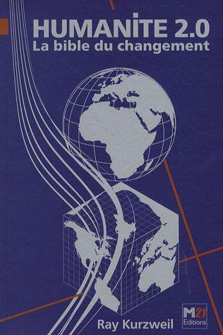 Humanité 2.0 : la bible du changement: Amazon.fr: Kurzweil, Ray: Livres
