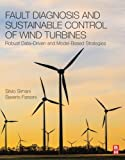 img - for Fault Diagnosis and Sustainable Control of Wind Turbines: Robust Data-Driven and Model-Based Strategies book / textbook / text book