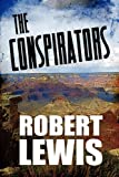The Conspirators, Robert Lewis, 1451290020