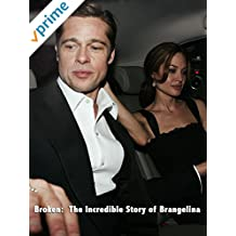 Broken: The Incredible Story of Brangelina