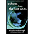 Echoes from the Lost Ones A Sci-fi Dystopian Adventure: Book 2 - in the The Song of Forgetfulness Post Apocalyptic Sci-fi Series