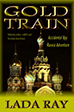 Gold Train (Accidental Spy Russia Adventure Book 2)