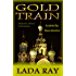 Gold Train (Accidental Spy Russia Adventure Book 2)