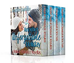 Another Unforgettable Holiday: Four heartwarming holiday romances by [Dannon, Joanne]
