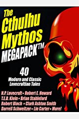 The Cthulhu Mythos MEGAPACK ®: 40 Modern and Classic Lovecraftian Stories Kindle Edition