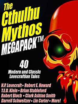 The Cthulhu Mythos MEGAPACK ®: 40 Modern and Classic Lovecraftian Stories by [Lovecraft, H.P., Klein, T.E.D., Watt-Evans, Lawrence, Smith, Clark Ashton, Howard, Robert E., Stableford, Brian, McNaughton, Brian, Bloch, Robert, Kuttner, Henry, Carter, Lin, Cole, Adrian]