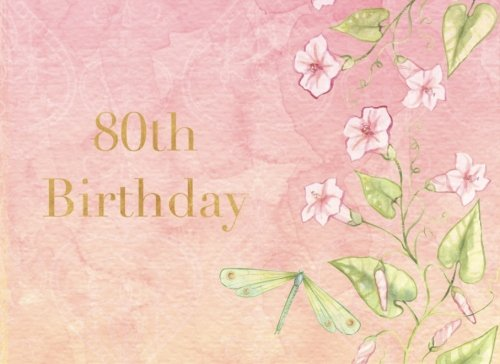 80th Birthday: Pink Floral | Guest Book | Message Book | Keepsake | Birthdays | 60 formatted pages for three messages per page and over 150 guests messages, 8.25 x 6in, soft back cover (Celebrations) ()