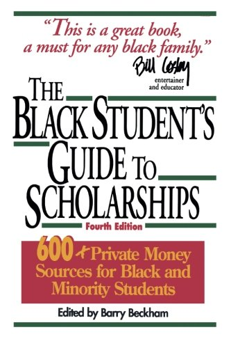 Search : The Black Student's Guide to Scholarships, Revised Edition: 600+ Private Money Sources for Black and Minority Students (Beckham's Guide to Scholarships for Black and Minority Students)